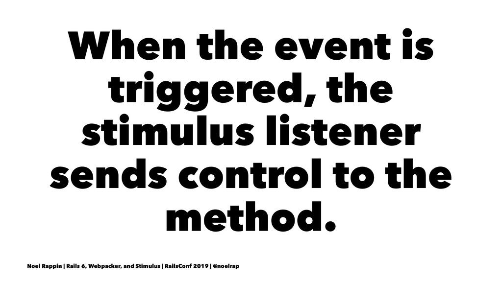 When the event is triggered, the stimulus liste...
