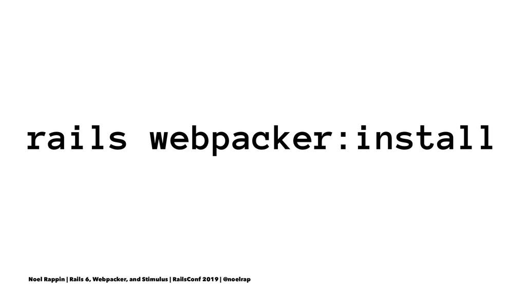 rails webpacker:install Noel Rappin | Rails 6, ...