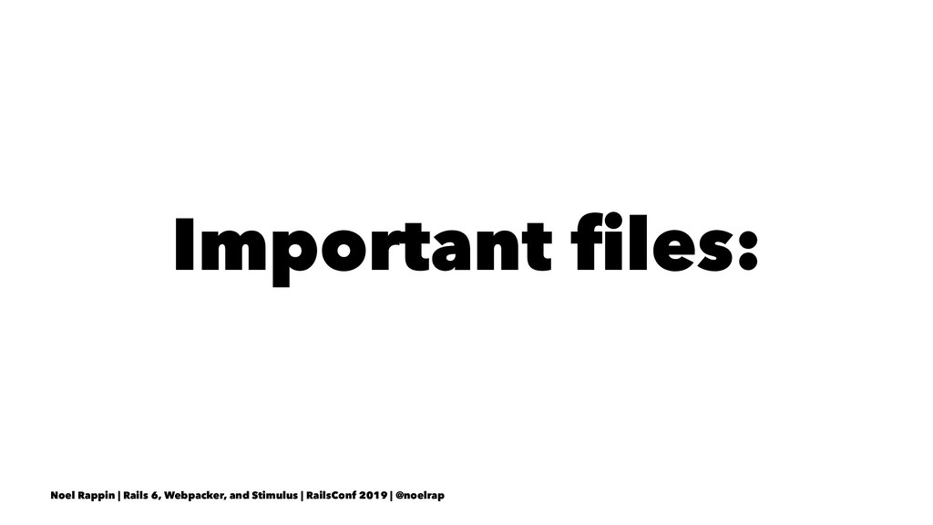 Important files: Noel Rappin | Rails 6, Webpacke...