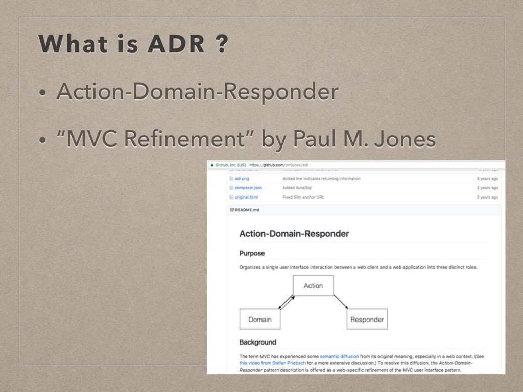 """What is ADR ? • Action-Domain-Responder • """"MVC ..."""