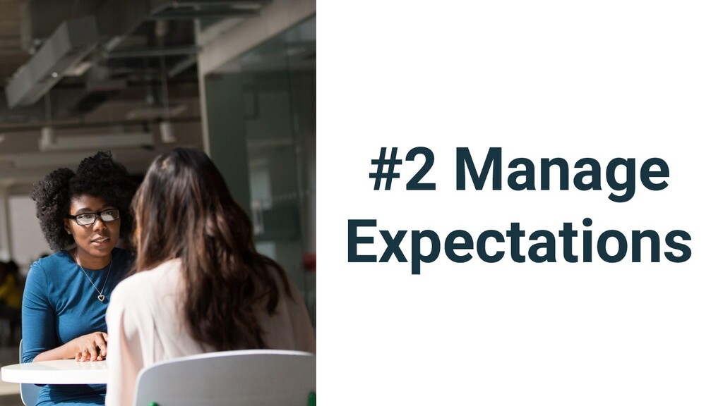 #2 Manage Expectations