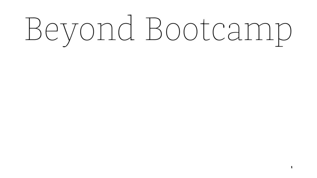 Beyond Bootcamp 1