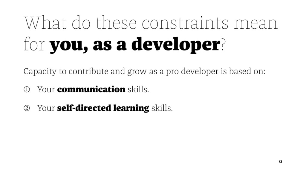 What do these constraints mean for you, as a de...