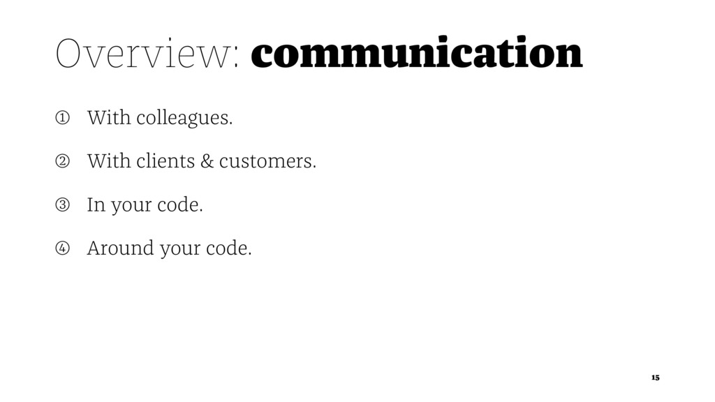 Overview: communication ➀ With colleagues. ➁ Wi...