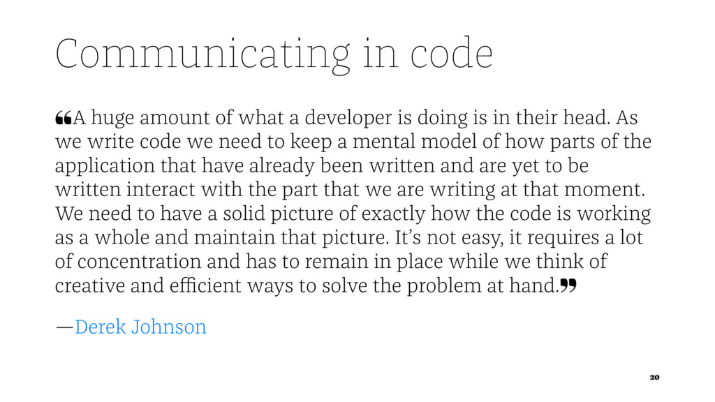 Communicating in code ❝A huge amount of what a ...