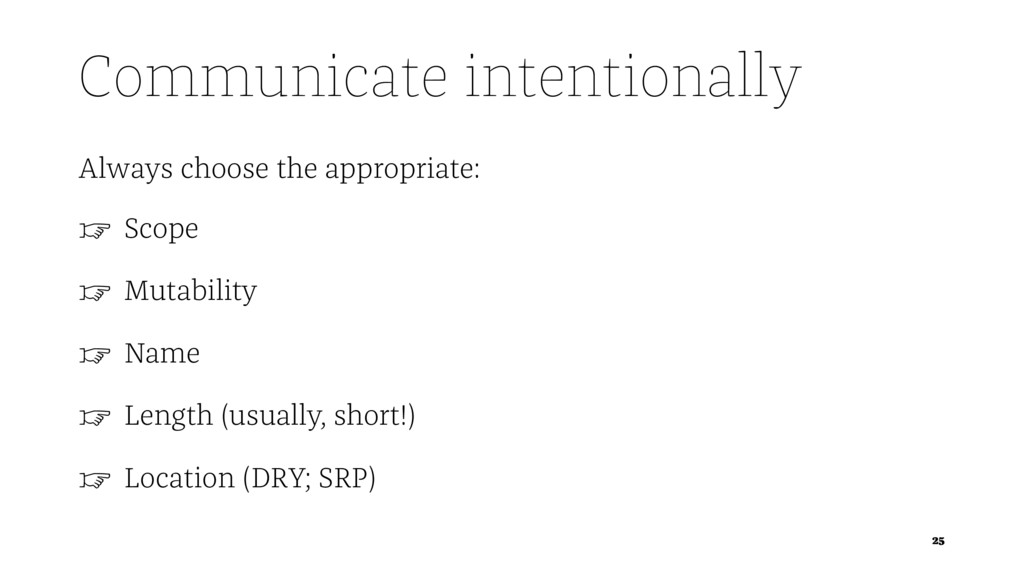 Communicate intentionally Always choose the app...