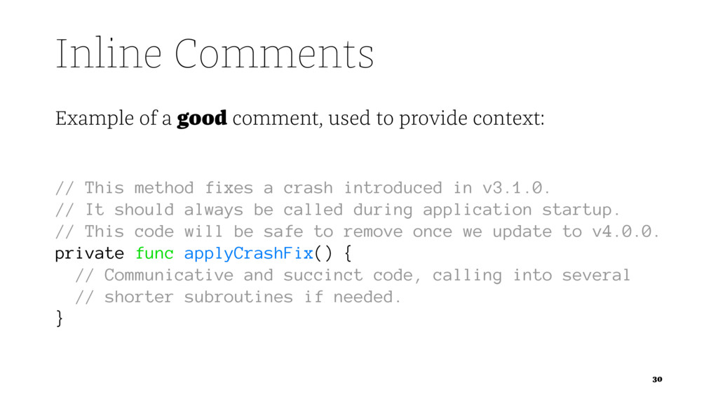 Inline Comments Example of a good comment, used...