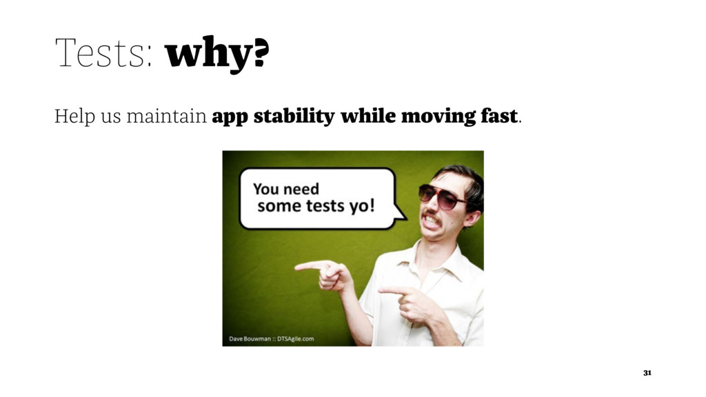 Tests: why? Help us maintain app stability whil...