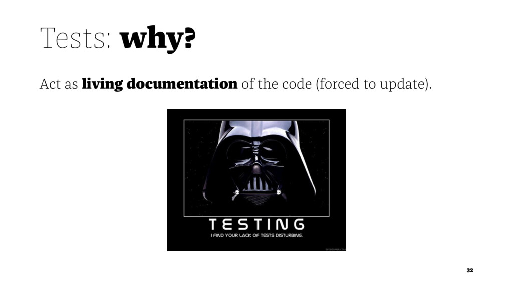 Tests: why? Act as living documentation of the ...