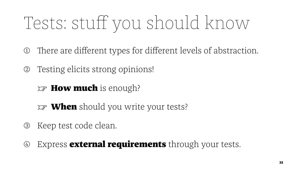 Tests: stuff you should know ➀ There are differen...
