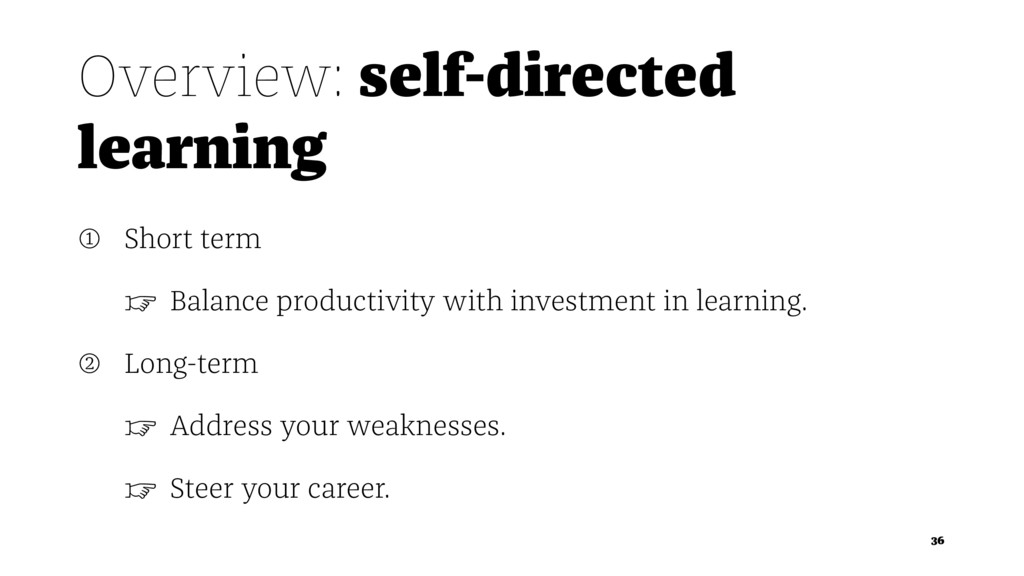Overview: self-directed learning ➀ Short term ☞...