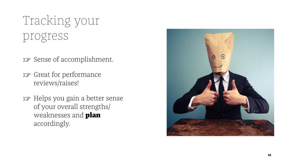 Tracking your progress ☞ Sense of accomplishmen...