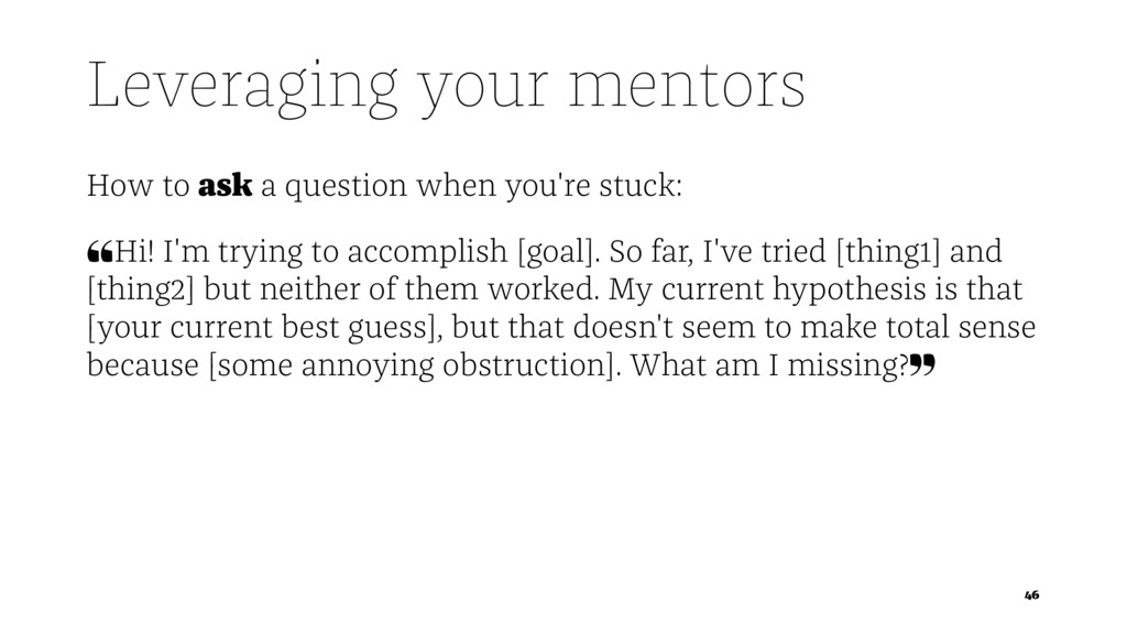 Leveraging your mentors How to ask a question w...