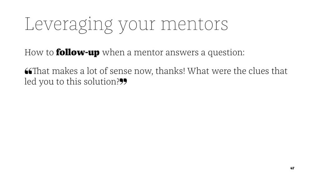 Leveraging your mentors How to follow-up when a...