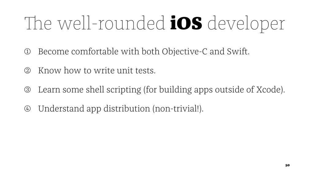 The well-rounded iOS developer ➀ Become comfort...