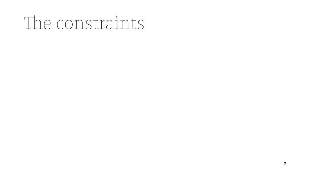 The constraints 7
