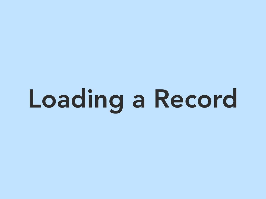 Loading a Record