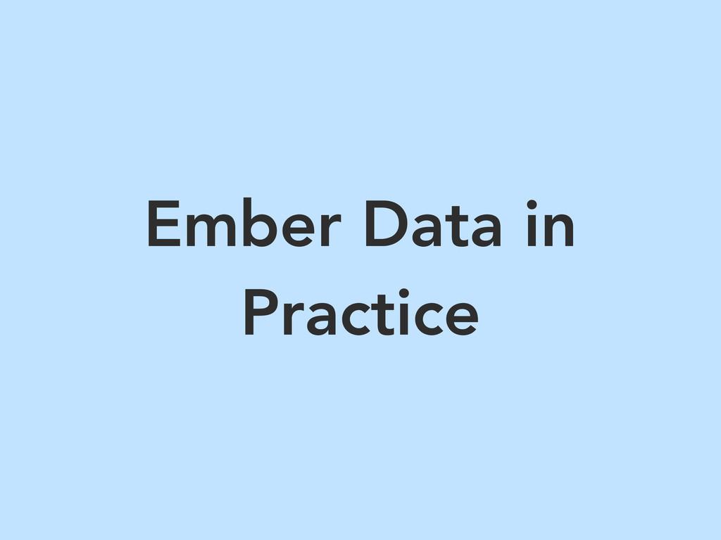 Ember Data in Practice