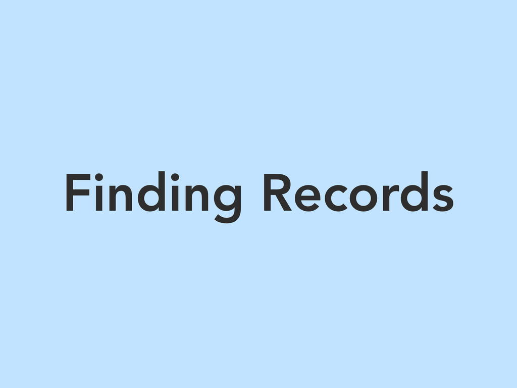 Finding Records