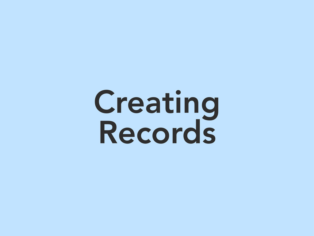 Creating Records