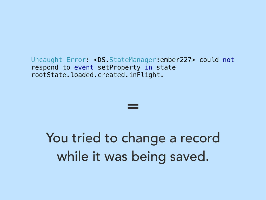 Uncaught Error: <DS.StateManager:ember227> coul...