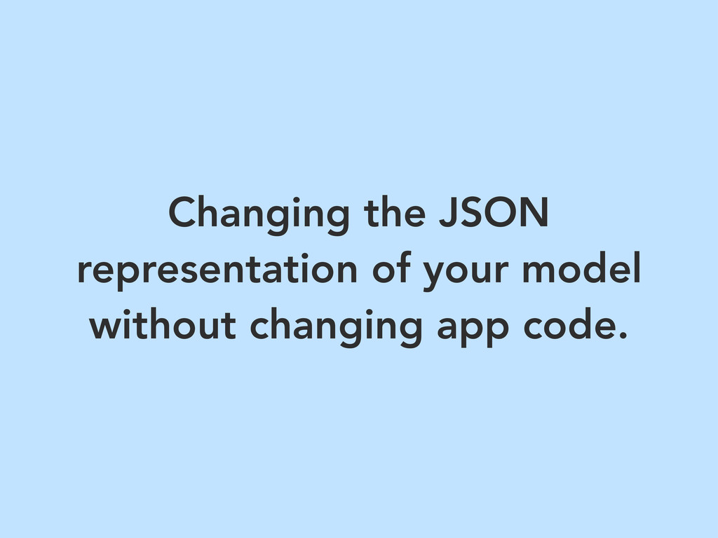 Changing the JSON representation of your model ...