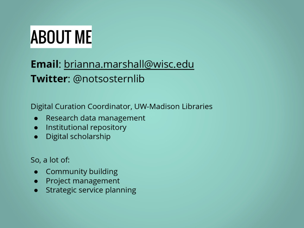 ABOUT ME Email: brianna.marshall@wisc.edu Twitt...