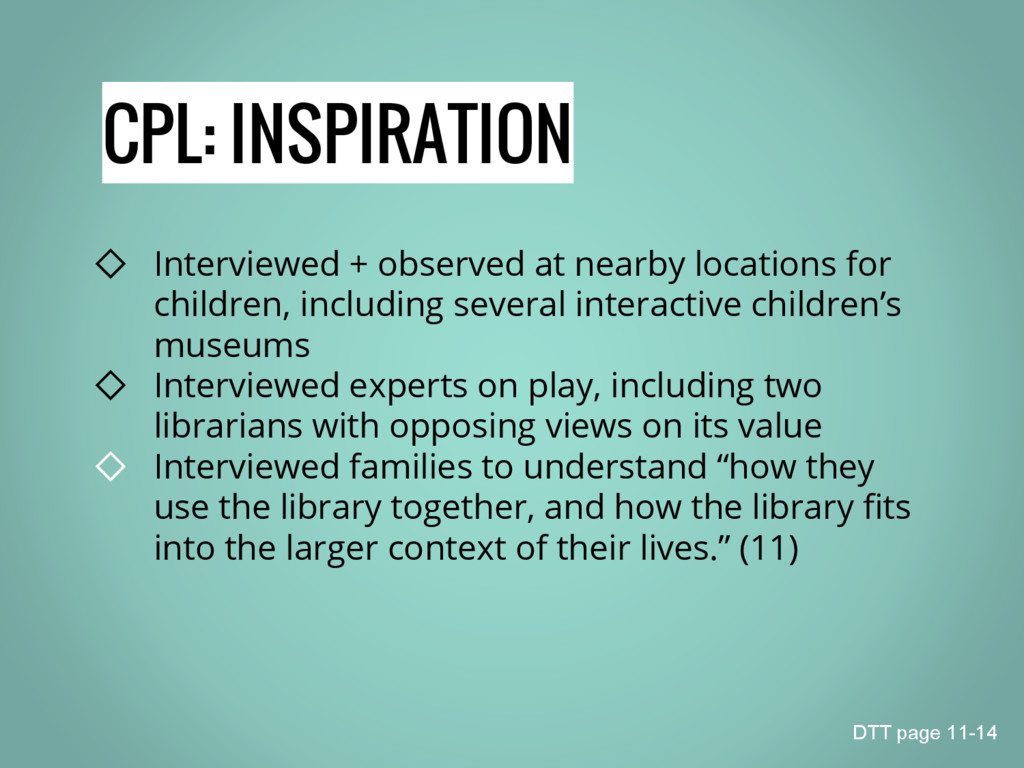 CPL: INSPIRATION ◇ Interviewed + observed at ne...