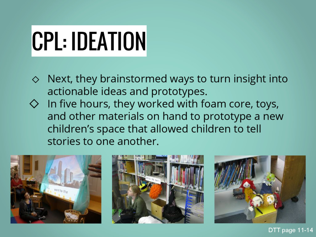 CPL: IDEATION ◇ Next, they brainstormed ways to...