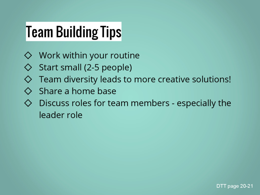 Team Building Tips ◇ Work within your routine ◇...
