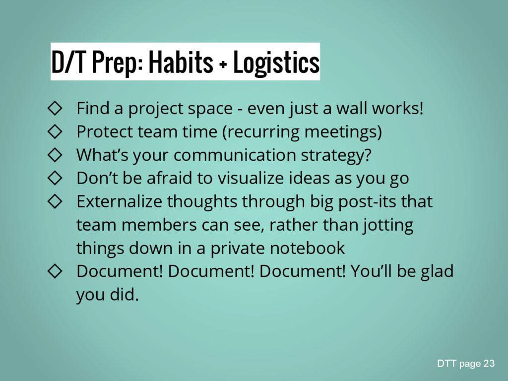 D/T Prep: Habits + Logistics ◇ Find a project s...