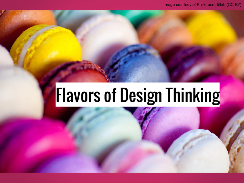 Flavors of Design Thinking Image courtesy of Fl...