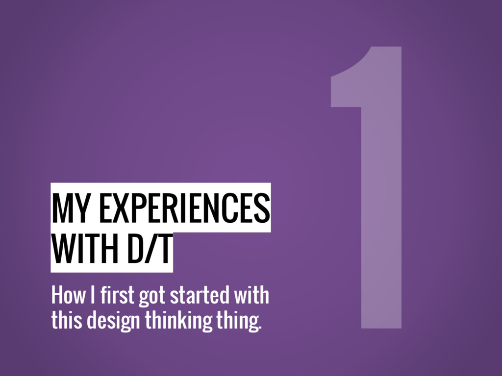 MY EXPERIENCES WITH D/T How I first got started...