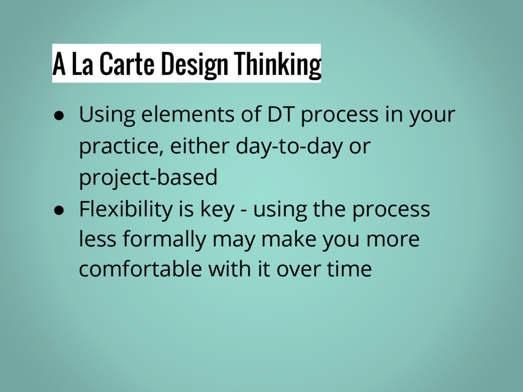 A La Carte Design Thinking ● Using elements of ...