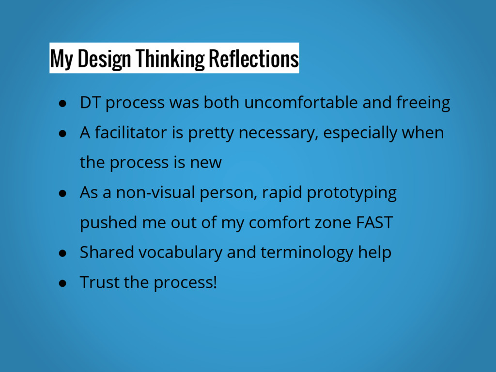 My Design Thinking Reflections ● DT process was...
