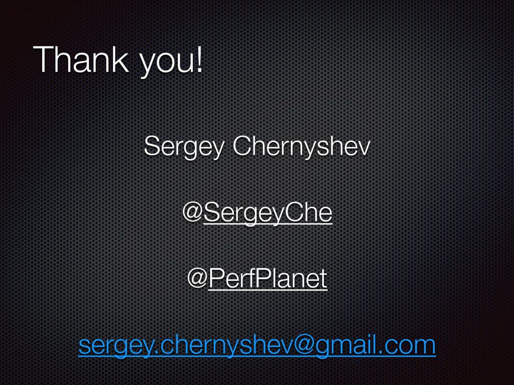 Thank you! Sergey Chernyshev ! @SergeyChe ! @Pe...