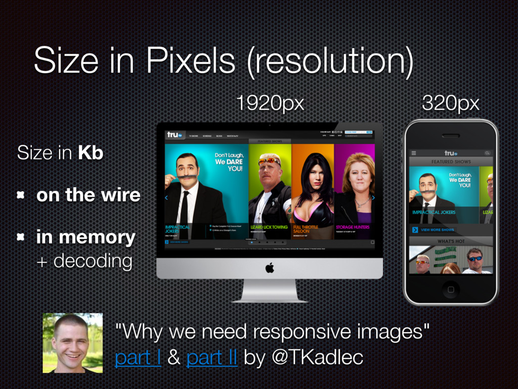 Size in Pixels (resolution) Size in Kb on the w...