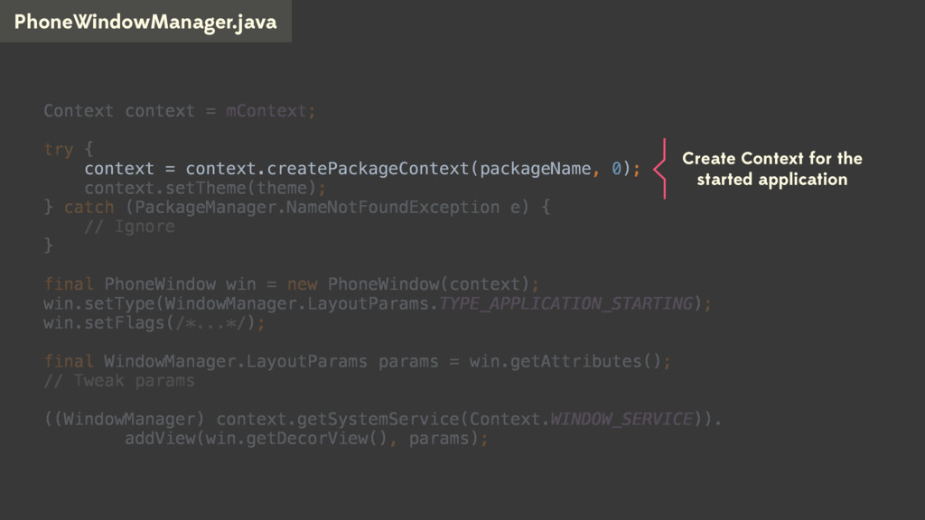 PhoneWindowManager.java Context context = mCont...