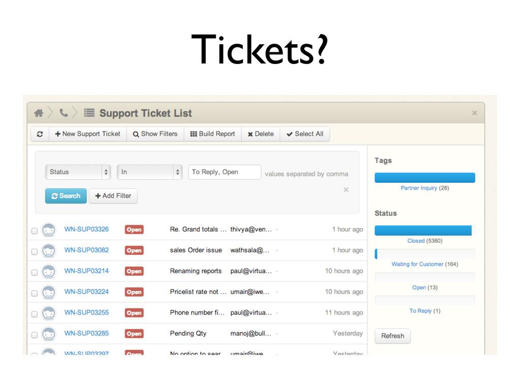 Tickets?