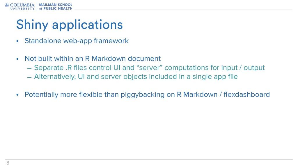 8 • Standalone web-app framework • Not built wi...