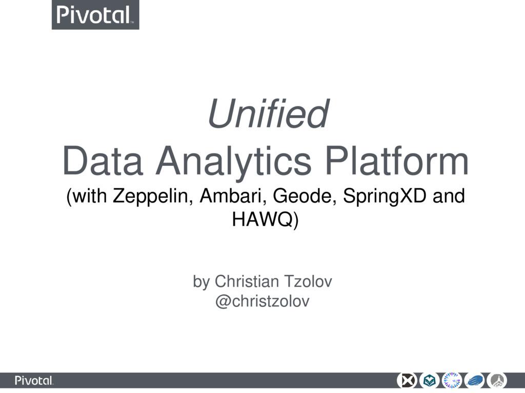 Unified Data Analytics Platform (with Zeppelin,...