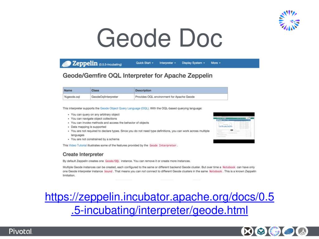 Geode Doc https://zeppelin.incubator.apache.org...