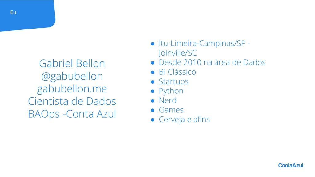 Eu Gabriel Bellon @gabubellon gabubellon.me Cie...