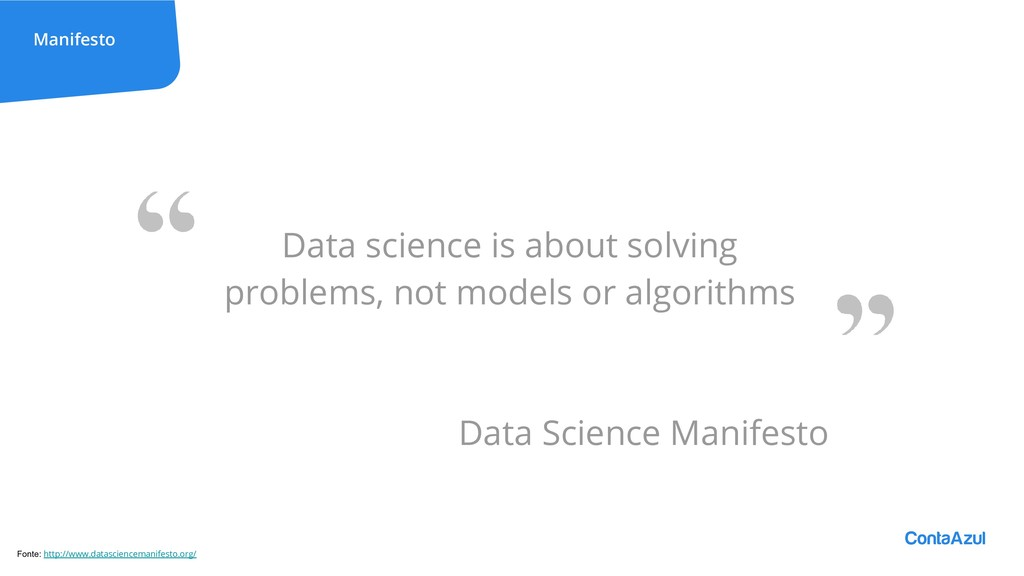 Manifesto Data science is about solving problem...