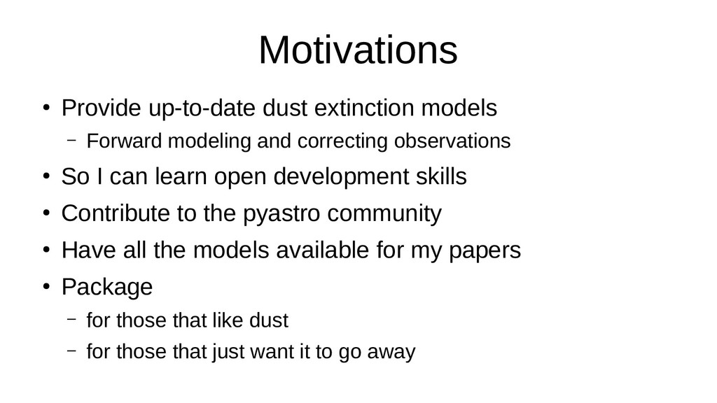 Motivations ● Provide up-to-date dust extinctio...