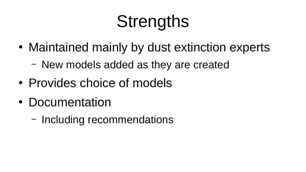 Strengths ● Maintained mainly by dust extinctio...