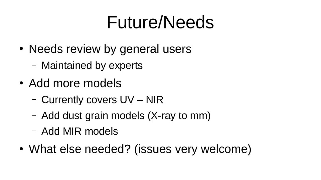 Future/Needs ● Needs review by general users – ...