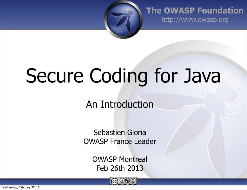 The OWASP Foundation http://www.owasp.org Secur...
