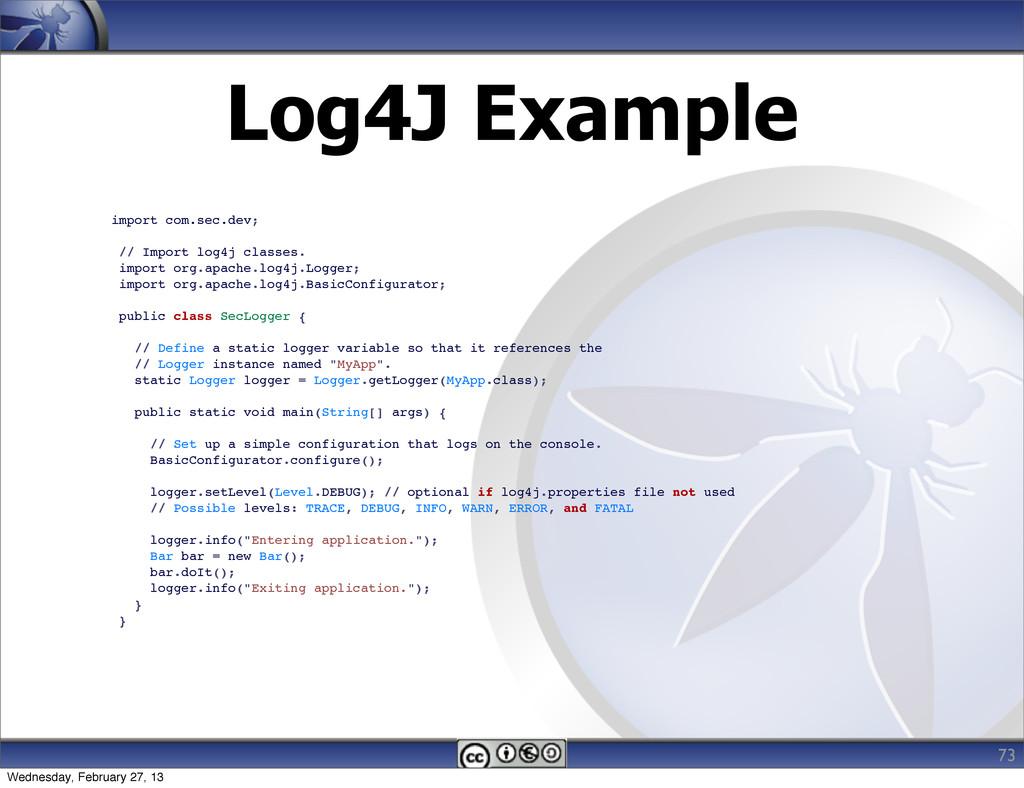 Log4J Example 73 import com.sec.dev; // Import ...
