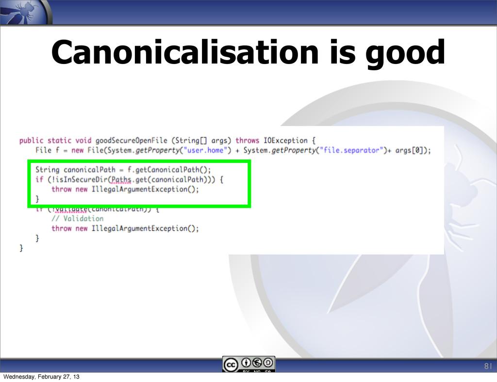 Canonicalisation is good 81 Wednesday, February...